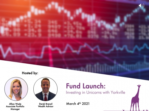 Yorkville Fund Launch: Investing in Unicorns, March 4th 2021