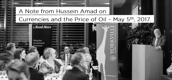 A Note from Hussein Amad on Currencies and the Price of Oil - May 5th, 2017.