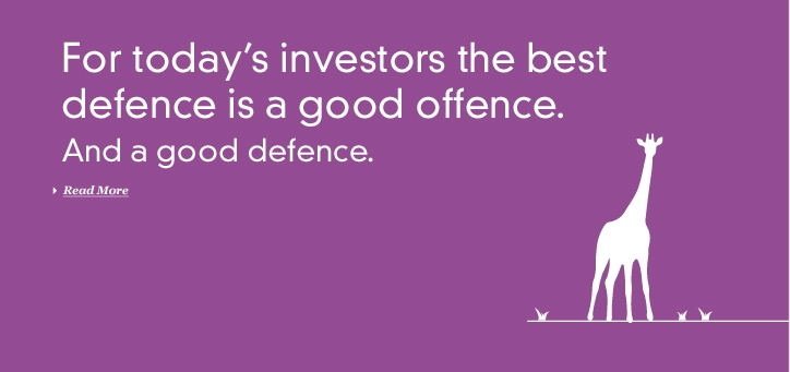 For Today's Investors the Best Defence is a Good Offence. And a Good Defence.